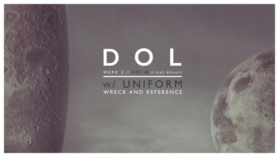 DOL18 :: (to) distort w/ Uniform & Wreck and Reference