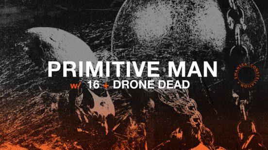 Primitive Man, 16 und Drone Dead im Bandhaus Leipzig