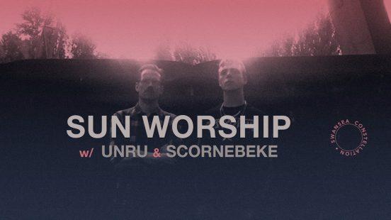 Sun Worship, UNRU und Scornebeke im Mørtelwerk